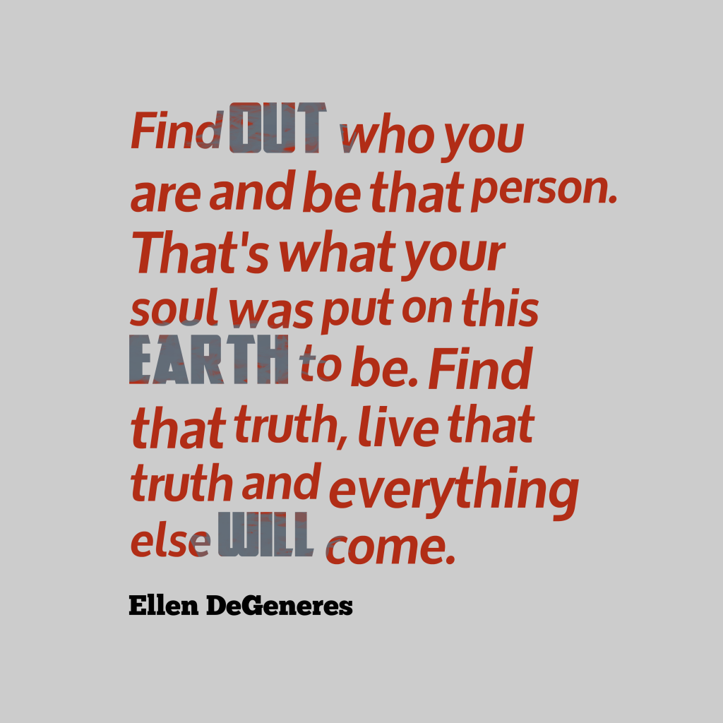 Find-out-who-you-are__quotes-by-Ellen-DeGeneres-88